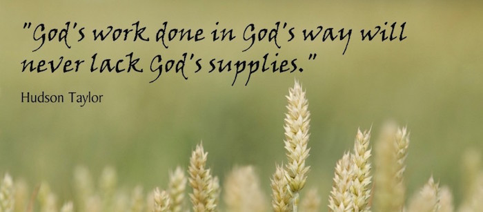 God's work done in God's way will never lack God's supplies